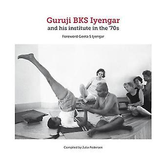 Guruji BKS Iyengar en zijn instituut in de '70s