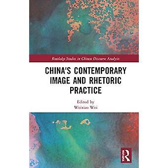Chinas Contemporary Image and Rhetoric Practice-kehittäjä: Weixiao Wei