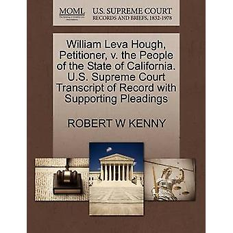 William Leva Hough - Petitioner - V. the People of the State of Calif