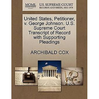 United States - Petitioner - V. George Johnson. U.S. Supreme Court Tr