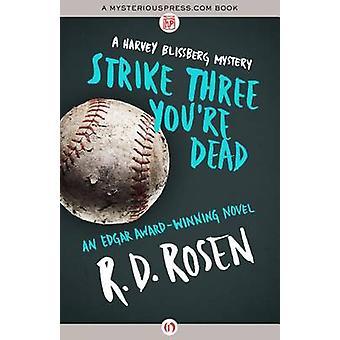 Strike Three You're Dead by R. D. Rosen - 9781480407770 Book