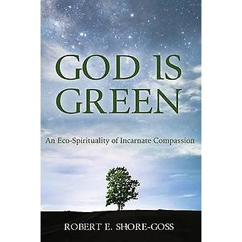 God Is Green by Robert E Shore-Goss - 9781498299190 Book