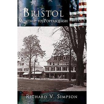 Bristol - Montaup to Poppasuash by Richard V. Simpson - 9781589731509