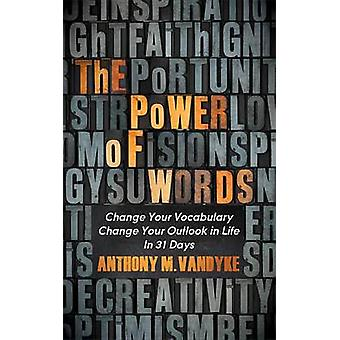 The Power of Words - Change Your Vocabulary Change Your Outlook in Lif