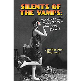 Silents of the Vamps - Bad Girls You Don't Know - But Should by Jennif