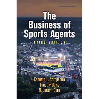 The Business of Sports Agents by Kenneth L. ShropshireTimothy DavisN. Jeremi Duru