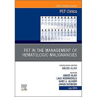 PET i ledningen av Hematologic Malignancies Ett nummer av PET-kliniker av Redigerad av Abass Alavi & Redigerad av Gary A Ulaner & Redigerad av Jakub Svoboda & Redigerad av Lale Kostakoglu