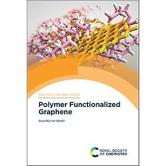 Polímero Funcionalizado Grafeno Volumen 35 Serie de Química de Polímeros