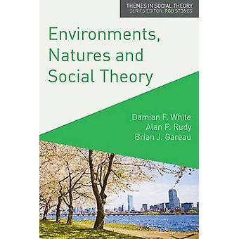 Umgebungen Naturen und Sozialtheorie in Richtung einer kritischen Hybridität von weißen & Damian