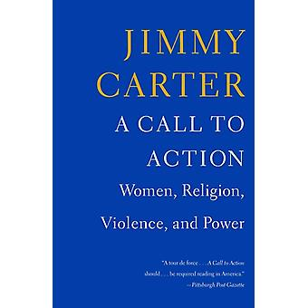A Call to Action  Women Religion Violence and Power by Jimmy Carter