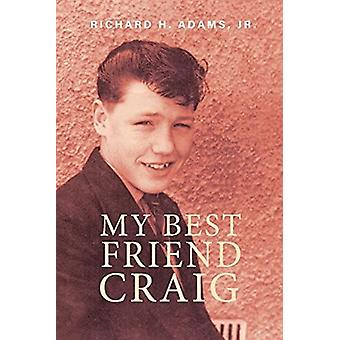 My Best Friend Craig by Richard H. Adams