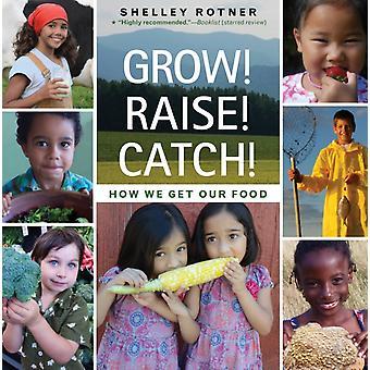 Odla raise catch hur vi får vår mat av Shelley Rotner