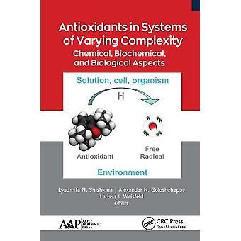 Antioxidantes en sistemas de complejidad variable Aspectos químicos bioquímicos y biológicos