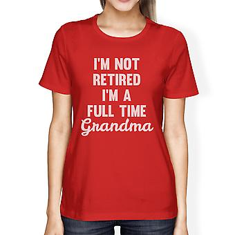 Not Retired Womens Red Short Sleeve Tee Hilarious Gift For Grandma