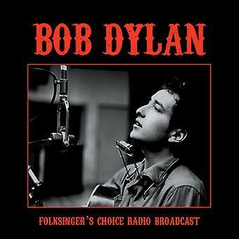Bob Dylan - Folksinger's Choice Radio Broadcast [Vinyl] USA import