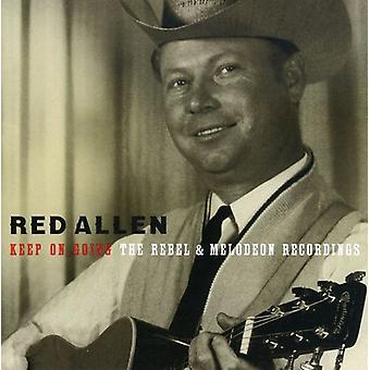 Red Allen - Keep on Going: Rebel & Melodeon Recordings [CD] USA import