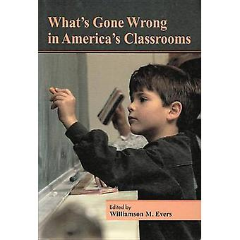 What's Gone Wrong in America's Classrooms by Williamson M. Evers - 97