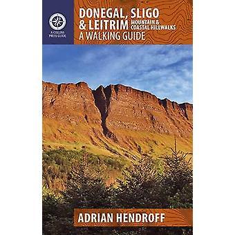 Donegal - Sligo & Leitrim - A Walking Guide by Adrian Hendroff - 97818