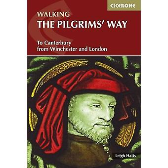 The Pilgrim's Way - To Canterbury from Winchester and London by Leigh