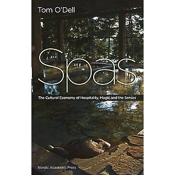 Spas - The Cultural Economy of Hospitality - Magic & the Senses by Tom