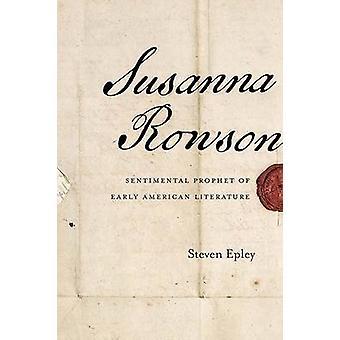 Susanna Rowson - profeta Sentimental da literatura americana inicial por S