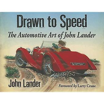 Kiinnittämään ajonopeus - Automotive Art John Lander John Lander - La