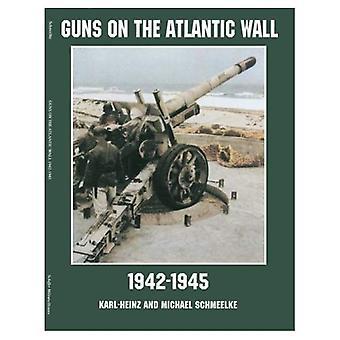 Guns on the Atlantic Wall 1942-1945 (Schiffer Military/Aviation History)