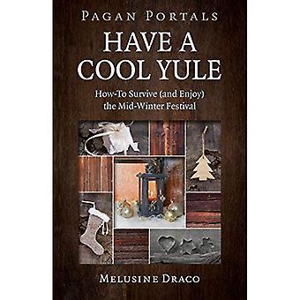 Pagan Portals - Have a Cool Yule