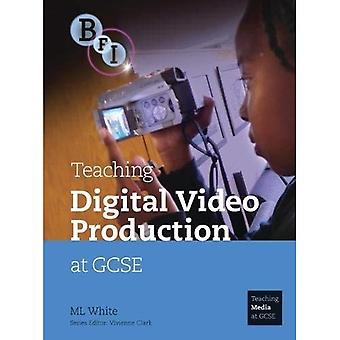 Teaching Digital Video Production at GCSE (Teaching Film and Media Studies)