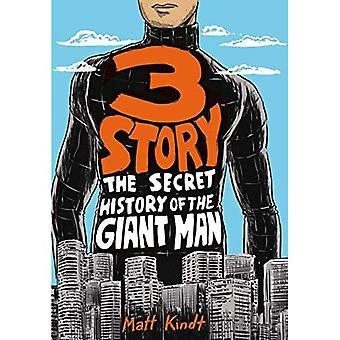 3 berättelse: den hemliga historien om jätten mannen (utökade upplagan)