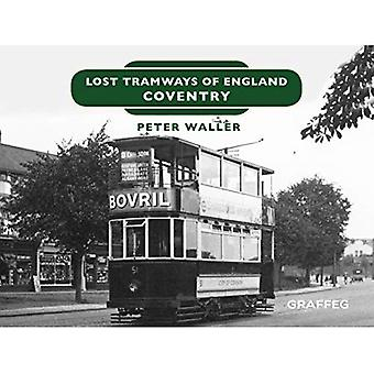 Lost Tramways of England: Coventry (Lost Tramways of England)