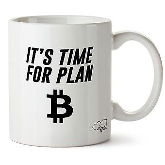 HippowarehouseIt's  Time For Plan B Bitcoin Printed Mug Cup Ceramic 10oz