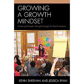 Growing a Growth Mindset - Unlocking Character Strengths through Child