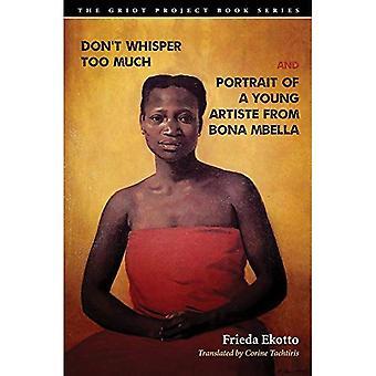Niet teveel fluisteren en portret van een jonge Artiste van Bona Mbella (de boekenreeks van de Griot-Project)