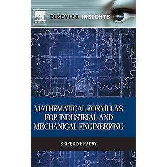 Mathematical Formulas for Industrial and Mechanical Engineering by Kadry & Seifedine