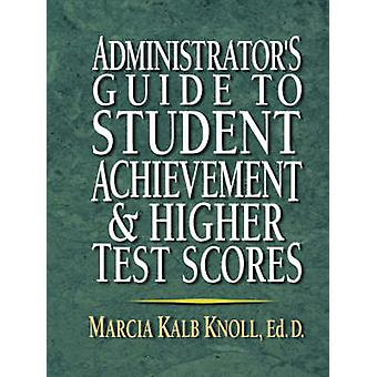 Administrator s Guide to Student Achvmnt by Knoll