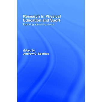 Research in Physical Educ. Sp by Sparkes & A.