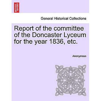 Relazione della Commissione del liceo per l'anno 1836 Doncaster ecc da Anonymous