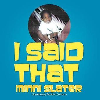 I SAID THAT by SLATER & MINNI