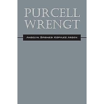 Purcell Wrengt by Arden & Angelyn Spignesi Kopylec