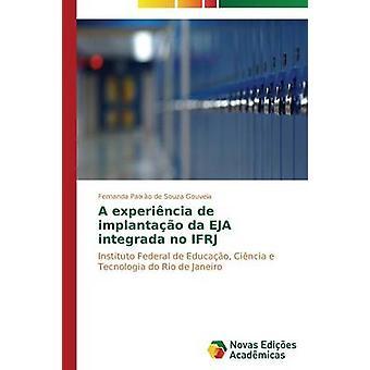 Ein Experincia de Implantao da EJA Integrada keine IFRJ von Paixo de Souza Gouveia Fernanda