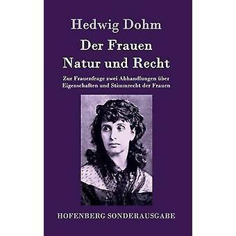 Der Frauen Natur Und Recht von Hedwig Dohm