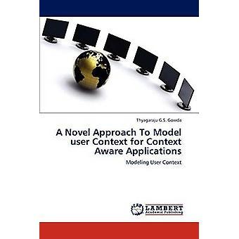 En roman förhållningssätt till modell användare sammanhang för sammanhang medvetna tillämpningar av G.S. Gowda & Niclas
