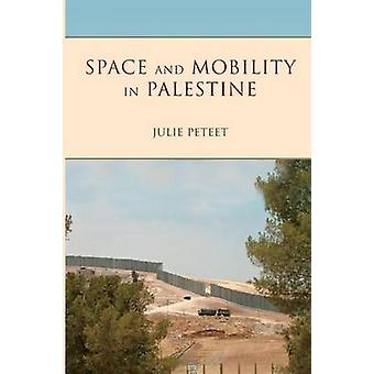 Space and Mobility in Palestine by Julie Peteet - 9780253024930 Book