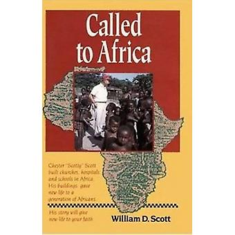 Called to Africa by William D. Scott - 9780874832976 Book