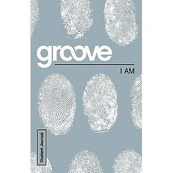 Groove - I Am Student Journal by Tony Akers - 9781501807107 Book