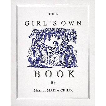 The Girl's Own Book by L.Maria Child - 9781557091345 Book