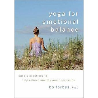 Yoga for Emotional Balance - Simple Practices to Help Relieve Anxiety