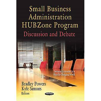 Small Business Administration HUBZone Program - Discussion and Debate