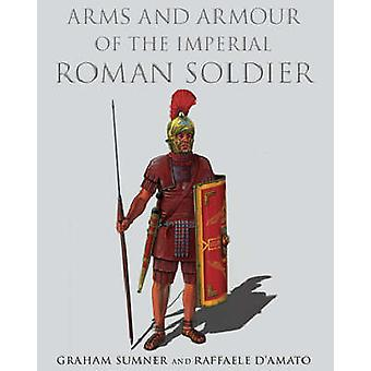 Arms and Armour of the Imperial Roman Soldier - From Marius to Commodu